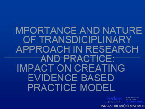Обложка Importance and nature of transdiciplinary approach in research and practice: impact on creating evidence based practice model